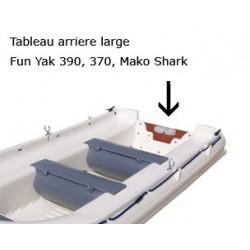 Accessoires Fun yak Tableau arriere large Fun yak 390/370/Mako shark