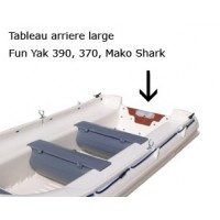 Tableau arriere large Fun yak 390/370/Mako shark